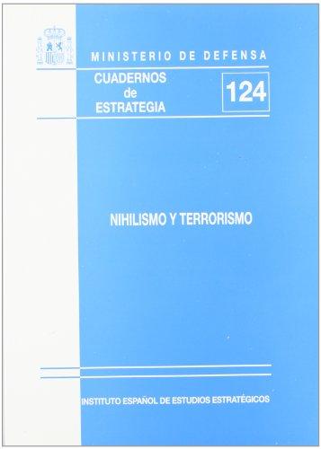 Nihilismo y terrorismo (Cuadernos de estrategia)