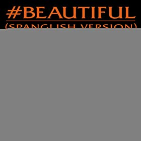 #Beautiful (#Hermosa - Spanglish Version) [feat. Miguel] [Explicit]