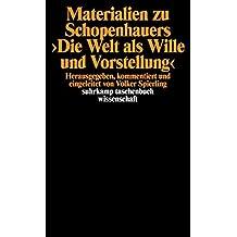 Materialien zu Schopenhauers >Die Welt als Wille und Vorstellung<: Herausgegeben, kommentiert und eingeleitet von Volker Spierling (suhrkamp taschenbuch wissenschaft)