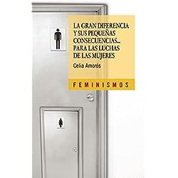 La gran diferencia y sus pequeñas consecuencias... para las luchas de las mujeres (Feminismos) Premio Nacional de Ensayo 2006