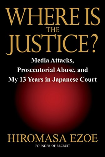 ?: Media Attacks, Prosecutorial Abuse, and My 13 Years in Japanese Court ()
