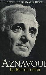 Aznavour. le roi de coeur.
