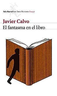 El fantasma en el libro par  Javier Calvo Perales;