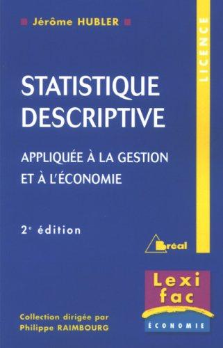 Statistique descriptive : Appliquée à la gestion et à l'économie