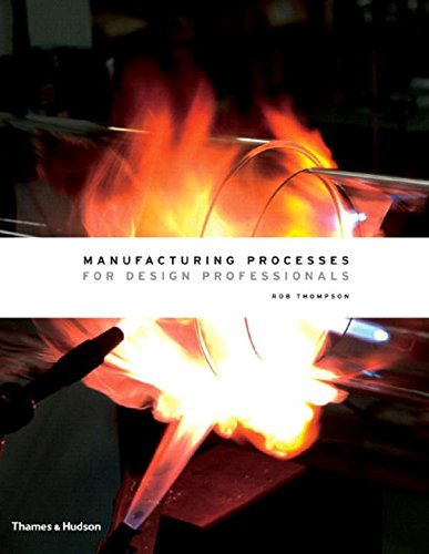 Manufacturing Processes for Design Professionals por Rob Thompson
