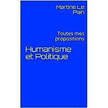 Humanisme et Politique: Toutes mes propositions (Res Publica t. 2)