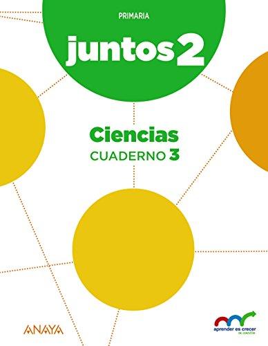 Aprender es crecer juntos 2.º Cuaderno de Ciencias 3. (Aprender es crecer juntos en conexión) - 9788467886269
