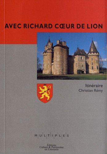Avec Richard Coeur de Lion : Itinéraire par Christian Rémy