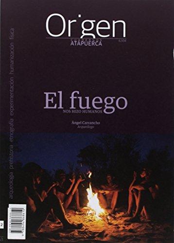El fuego nos hizo humanos: 2 Cuadernos de Atapuerca. Origen por Ángel Carrancho Alonso
