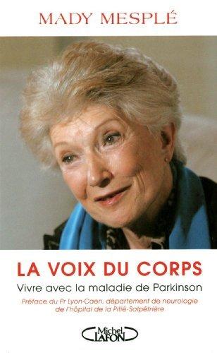 La Voix du corps : Vivre avec la maladie de Parkinson de Mady Mesplé (7 octobre 2010) Broché