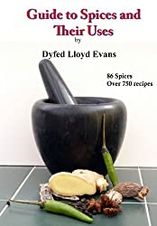 Guide to Spices and Their Uses (Modern and Historic Cookery, Revisited Book 1) (English Edition)