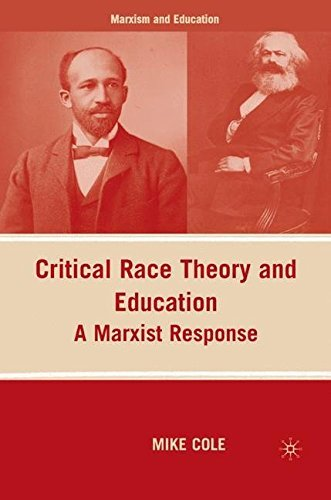 Critical Race Theory and Education: A Marxist Response (Marxism and Education) by Mike Cole (19-May-2009) Paperback