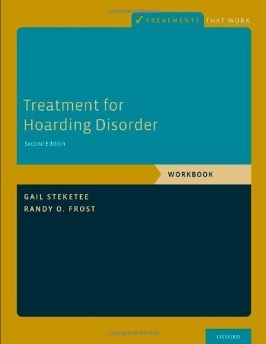 Treatment for Hoarding Disorder: Workbook (Treatments That Work) by Steketee, Gail Published by Oxford University Press, USA 2nd (second) edition (2013) Paperback