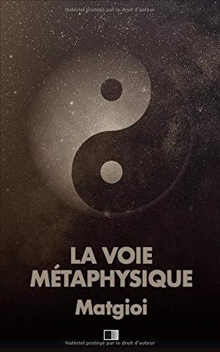 La Voie Métaphysique par Matgioi