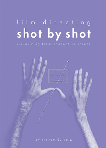 Film Directing: Shot by Shot: Visualizing from Concept to Screen (Michael Wiese Productions) (English Edition) por Steven Katz