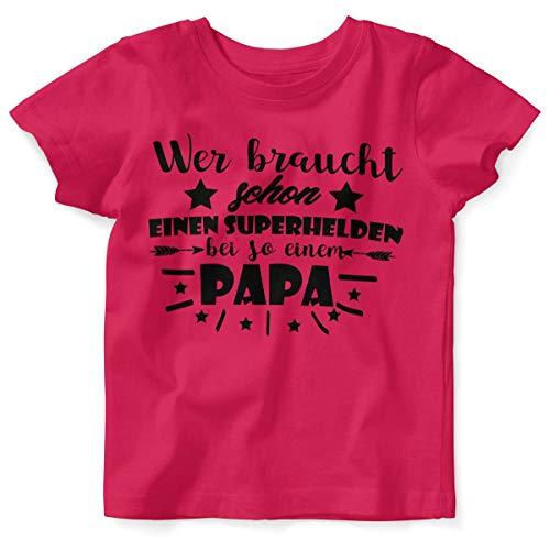 T-Shirt mit Spruch für Jungen Mädchen Unisex Kurzarm Wer braucht Schon einen Superhelden? | handbedruckt in Deutschland | Handmade with Love, Farbe:himbeerpink, Grösse:104 ()