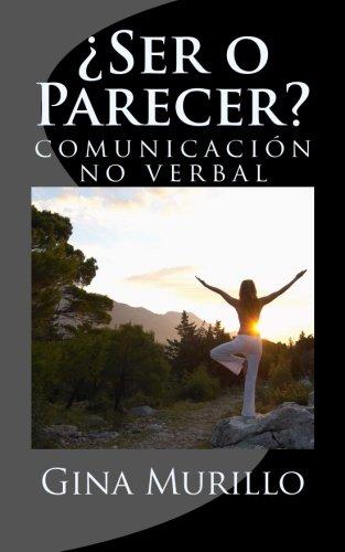 Ser o Parecer: El arte de la comunicacion no verbal