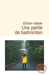 Une partie de badminton par Olivier Adam