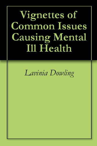 Vignettes of Common Issues Causing Mental Ill Health