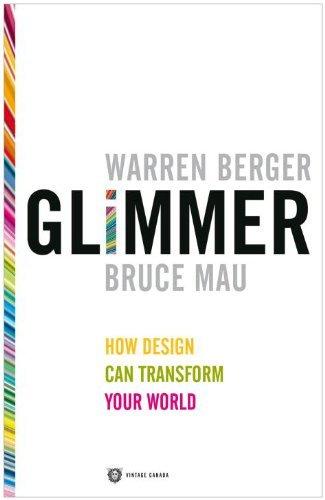 Glimmer: How Design Can Transform Your World by Warren Berger (September 14,2010)