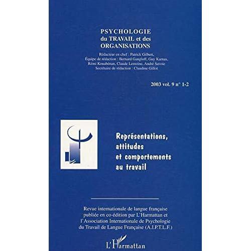 Psychologie du travail et des organisations, 2003 volume 9 n° 1-2 : Représentations, attitudes et comportements au travail
