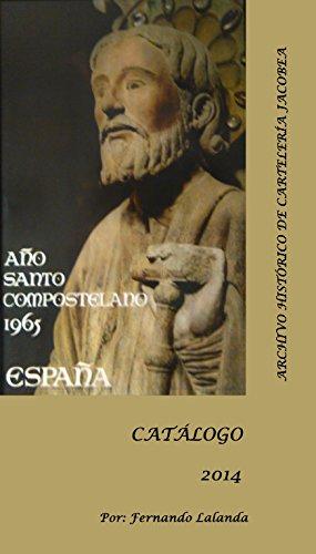 Archivo Histórico de Cartelería Jacobea: CATÁLOGO por Fernando Lalanda