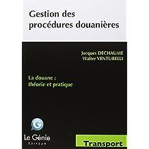 Gestion des procédures douanières : La douane - Théorie et pratique