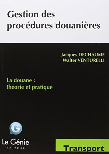 Gestion des procdures douanires : La douane - Thorie et pratique