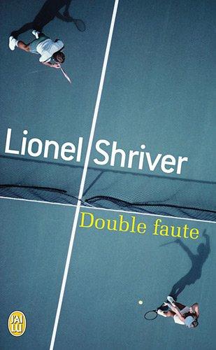 Double faute par Lionel Shriver