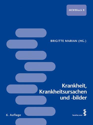 Krankheit, Krankheitsursachen und -bilder [Med. Curriculum der MedUni Wien MCW Block 8]