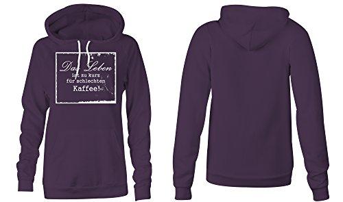 Das Leben Ist Zu Kurz Fuer Schlechten Kaffee �?Hoodie Kapuzen-Pullover Frauen-Damen �?hochwertig bedruckt mit lustigem Spruch �?Die perfekte Geschenk-Idee (08) lila