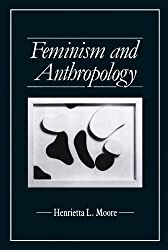 By Henrietta L. Moore Feminism and Anthropology (Feminist Perspectives) (2nd Edition - Series: Feminist)