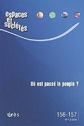 Espaces et sociétés, N° 156-157, Mars 2014 : Où est passé le peuple ?