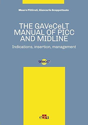 The GAVeCeLT manual of PICC and Midline. Indications, insertion, management par Mauro Pittiruti