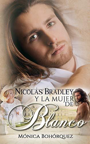 Nicolás Bradley y la mujer de blanco de Mónica Bohorquez