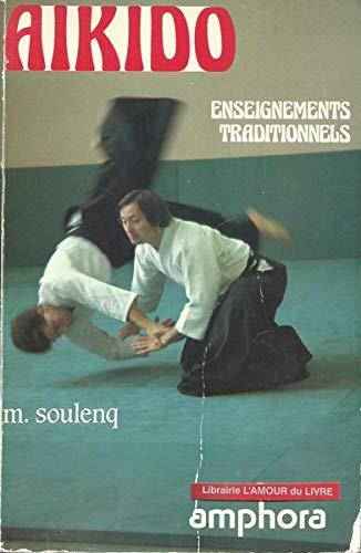 Aïkido : Enseignements traditionnels (Sports et loisirs) par Michel Soulenq