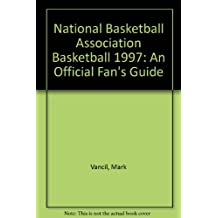 National Basketball Association Basketball 1997: An Official Fan's Guide