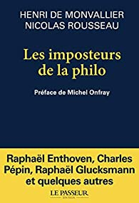 Les imposteurs de la philo par Henri de Monvallier