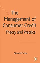 [(The Management of Consumer Credit : Theory and Practice)] [By (author) Steven Finlay] published on (June, 2008)