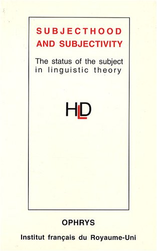 Subjecthood and Subjectivity. The status of the subject in linguistic theory par Marina Yaguello