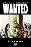 Wanted. Savage Dragon