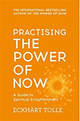 Practising The Power Of Now: Meditations, Exercises and Core Teachings from The Power of Now Taschenbuch