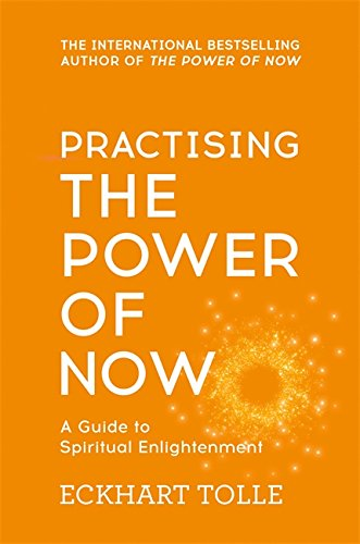 Practising the Power of Now por Eckhart Tolle