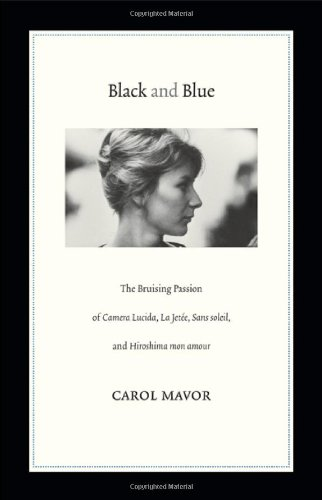 Black and Blue: The Bruising Passion of Camera Lucida, La Jetee, Sans Soleil, and Hiroshima Mon Amour