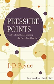 Pressure Points: Twelve Global Issues Shaping the Face of the Church di [Payne, J.D.]
