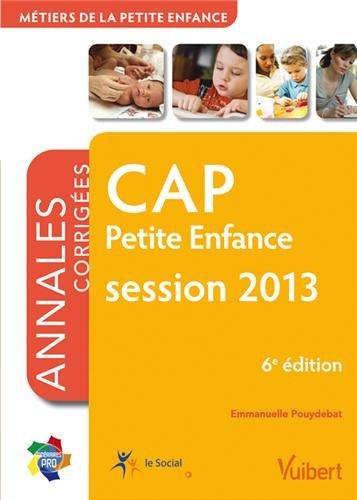 Formation CAP Petite enfance, session 2013, Itinraires pro Annales corriges