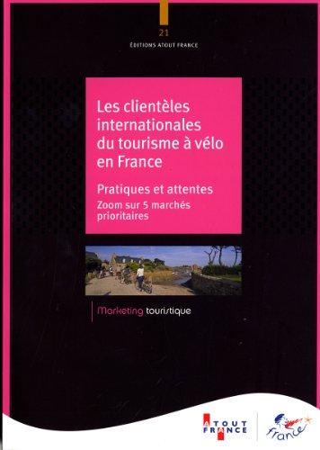 Les clientèles internationales du tourisme à vélo en France : pratiques et attentes - Zoom sur 5 marchés prioritaires