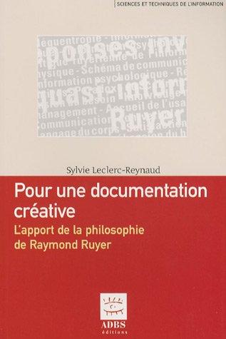 Pour une documentation créative : L'apport de la philosophie de Raymond Ruyer