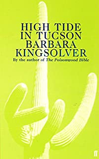 small wonder  amazon co uk  barbara kingsolver      bookshigh tide in tucson  essays from now or never
