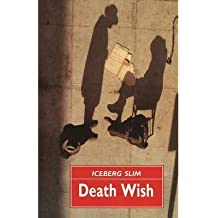 [(Death Wish)] [ By (author) Iceberg Slim ] [October, 2012]
